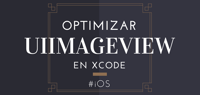 Optimizar UIImageView en Xcode